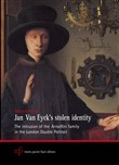 Jan Van Eyck's stolen identity. The intrusion of the Arnolfini family in the London double portrait