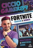 Fortnite. Trucchi e segreti. Independent and unofficial guide