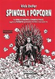 Spinoza e popcorn. Da Game of thrones a Stranger things, capire la filosofia sparandosi un film o una serie TV
