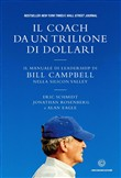 Il coach da un trilione di dollari. Il manuale di leadership di Bill Campbell nella Silicon Valley