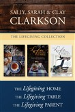 The Lifegiving Collection: The Lifegiving Home / The Lifegiving Table / The Lifegiving Parent