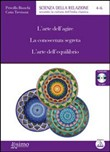 L'arte dell'agire. La conoscenza segreta. L'arte dell'equilibrio. Audiolibro. CD Audio formato MP3