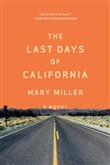 The Last Days of California: A Novel