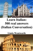 Learn Italian: 500 Real Answers (Italian Conversation)