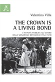 The crown is a living bond. L'attività pubblica all'estero della monarchia britannica (1952-1972)