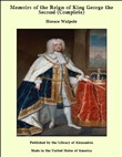 Memoirs of the Reign of King George the Second (Complete)