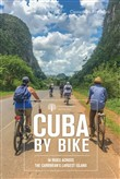 Cuba by Bike: 35 Bike Rides on the Caribbean's Biggest Island
