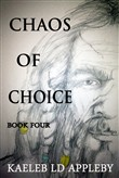 Chaos of Choice: Book Four - Fog's Fable