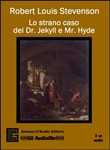 Lo strano caso del Dr. Jekyll e Mr. Hyde. Audiolibro. 3 CD Audio. Ediz. integrale