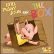 Little piggy John and the box. Con Gadget