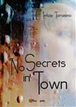 No secrets in town