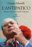L'antipatico. Bettino Craxi e la grande coalizione