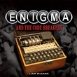 Enigma and The Code Breakers