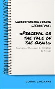 Understanding french literature : «Perceval or the tale of the Grail»