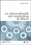 Le discontinuità del marketing di filiera