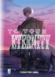to your eternity. vol. 1