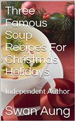 Three Famous Soup Recipes For Christmas Holidays