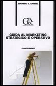 Guida al marketing strategico e operativo
