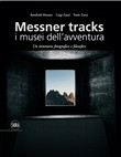 Messner Tracks. I musei dell'avventura