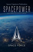 Space Capstone Publication Spacepower: Doctrine for Space Forces