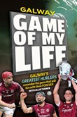 Galway Game of my Life