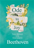 Ode to Joy - Poetry Dedicated to the Great Composer Beethoven