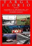 Targa Florio the myth. Anatomy of an epic race 1906-1973. Race Reports, entry lists, lap charts, general and category classifications. Ediz. italiana e inglese