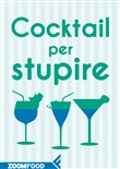 Cocktail per stupire