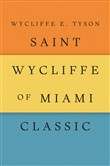 Saint Wycliffe of Miami Classic