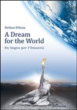 A dream for the world­Un sogno per l'umanità