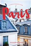 Paris: A Curious Traveler's Guide