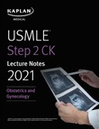 USMLE Step 2 CK Lecture Notes 2021: Obstetrics/Gynecology