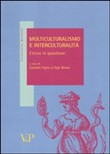 Multiculturalismo e interculturalità. L'etica in questione