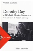 Dorothy Day e il Catholic worker movement