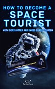 How to Become a Space Tourist with Boris Otter and Swiss Space Tourism