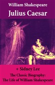 Julius Caesar (The Unabridged Play) + The Classic Biography: The Life of William Shakespeare