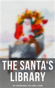 The Santa's Library: 450+ Christmas Novels, Tales, Carols & Legends