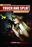 touch and splat