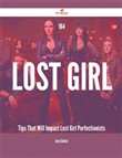 164 lost girl tips that w...