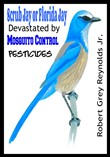 Scrub Jay or Florida Jay Devastated by Mosquito Control Pesticides