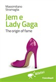 Jem e Lady Gaga. The origin of fame