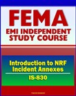 21st Century FEMA Study Course: Introduction to NRF Incident Annexes (IS-830) - National Response Framework (NRF), Biological, Nuclear/Radiological, Mass Evacuation