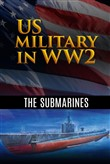 US Military in WW2: The Submarines