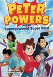 Peter Powers and His Superpowered Super Pals!