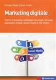 Marketing digitale. Strategie di email marketing, mobile marketing e social media marketing