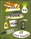 What to cook and how to cook it. Ediz. inglese