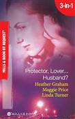 Protector, Lover...Husband?: In the Dark / Sure Bet / Deadly Exposure (Mills & Boon Spotlight)