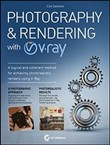 Photography & rendering with V-Ray. Con DVD