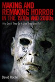 Making and Remaking Horror in the 1970s and 2000s