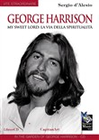 George Harrison. My sweet Lord: la via della spiritualità. Con CD Audio
